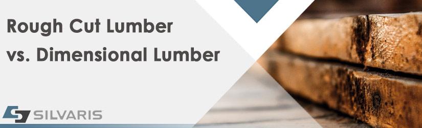 rough cut vs dimensional lumber